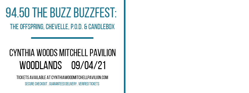 94.50 The Buzz Buzzfest: The Offspring, Chevelle, P.O.D. & Candlebox at Cynthia Woods Mitchell Pavilion